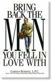Bring Back The Man You Fell In Love With